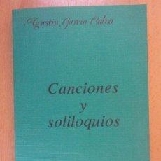 Libros de segunda mano: CANCIONES Y SOLILOQUIOS / AGUSTÍN GARCÍA CALVO / 2ª EDICIÓN 1982. LUCINA. Lote 180871321