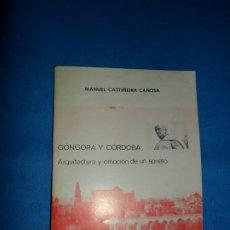 Libros de segunda mano: GÓNGORA Y CÓRDOBA: ARQUITECTURA Y EMOCIÓN DE UN SONETO, MANUEL CASTIÑEIRA, 1978. Lote 180875015