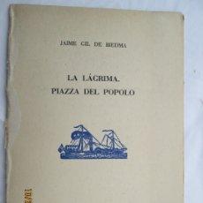 Libros de segunda mano: LA LÁGRIMA. PIAZZA DEL POPOLO - J. GIL DE BIEDMA - EJEMPLAR Nº 44 DE 50 - 1956.. Lote 180890658