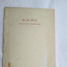 Libros de segunda mano: OF THE RIVER - WILLIAM GARDENER - 1957 - CHRISTMA DEL AUTOR A JESÚS PARDO DE SANTAYANA - . Lote 180893820