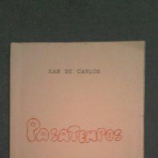 Libros de segunda mano: PASATEMPOS. XAN DE CARLOS. Lote 180904307