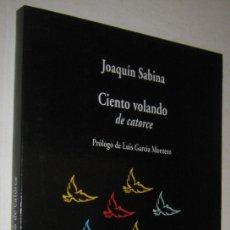 Libros de segunda mano: CIENTO VOLANDO DE CATORCE - JOAQUIN SABINA. Lote 180962675