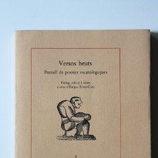 Libros de segunda mano: EMPAR PÉREZ-CORS (ED) - VERSOS BRUTS. POMELL DE POESIES ESCATOLÒGIQUES - QUADERNS CREMA. Lote 181024363