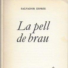 Libros de segunda mano: LA PELL DE BRAU / SALVADOR ESPRIU. BARCELONA, 1960. 1A ED. 18X13CM.89 P.. Lote 181225503