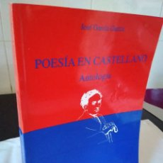 Libros de segunda mano: 102-ANTOLOGIA DE POESIA EN CASTELLANO, JOSE GARCIA GARCIA, OVIEDO 2001. Lote 181434356