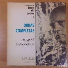 Libros de segunda mano: MIGUEL LABORDETA. OBRAS COMPLETAS / 1972. EDICIONES JAVALAMBRE. Lote 181518108
