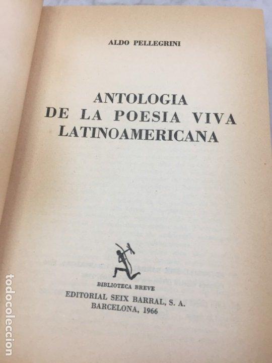 Libros de segunda mano: ANTOLOGÍA DE LA POESÍA VIVA LATINOAMERICANA ALDO PELLEGRINI 1966 SEIX BARRAL - Foto 3 - 181592213
