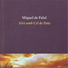 Libros de segunda mano: AIRE AMB CEL DE FONS, MIQUEL DE PALOL. Lote 182060791