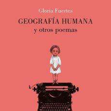 Libros de segunda mano: GLORIA FUERTES .GEOGRAFÍA HUMANA Y OTROS POEMAS NUEVO. Lote 182077795