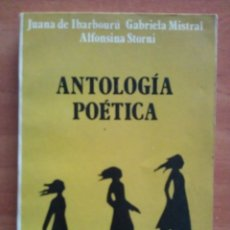 Libros de segunda mano: ANTOLOGÍA POÉTICA. JUANA DE IBARBOURÚ. GABRIELA MISTRAL. ALFONSINA STORNI. Lote 182223296