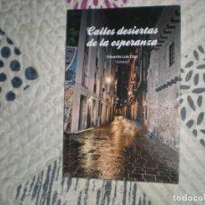 Libros de segunda mano: CALLES DESIERTAS DE LA ESPERANZA;EDUARDO LUIS DÍAZ ZUHAITZ;GOMYLEX 2016. Lote 182259825