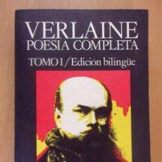 Libros de segunda mano: VERLAINE. POESÍA COMPLETA / TOMO I EDICIÓN BILINGÜE / 1975. LIBROS RÍO NUEVO. Lote 182387182