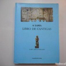Libros de segunda mano: XOSÉ CARLOS MORGADE A LAMA LIBRO DE CANTIGAS( GALLEGO) Y96918 . Lote 182581590