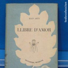 Libros de segunda mano: LLIBRE D'AMOR .- JOAN ARÙS. Lote 182604831