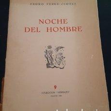 Libros de segunda mano: NOCHE DEL HOMBRE, P. PÉREZ-CLOTET, CON RETRATO Y DEDICATORIA DEL AUTOR, 1950, Nº 49 DE 300. Lote 182667297