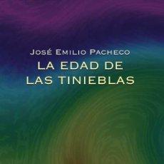 Libros de segunda mano: JOSÉ EMILIO PACHECO. LA EDAD DE LAS TINIEBLAS. NUEVO. Lote 182682947
