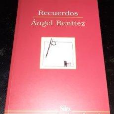 Libros de segunda mano: RECUERDOS, POR ÁNGEL BENÍTEZ, SÍLEX POESÍA, 2002, DEDICADO POR EL AUTOR. Lote 182741266