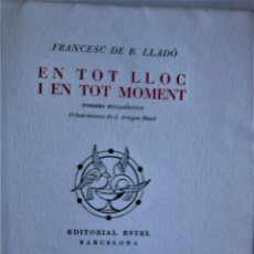 Libros de segunda mano: FRANCESC DE B. LLADÓ - EN TOC LLOC I EN TOT MOMENT (POEMES EUCARÍSTICS) (CATALÁN). Lote 182871452