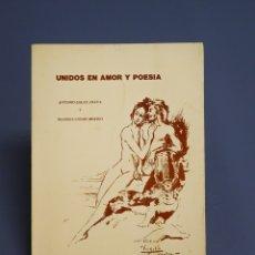 Libros de segunda mano: UNIDOS EN AMOR Y POESÍA - ANTONIO SALAS ANAYA Y MARIBEL CONDE MERINO - DEDICADO - MÁLAGA 1988 . Lote 182891326
