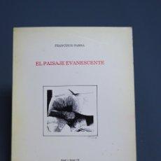 Libros de segunda mano: EL PAISAJE EVANESCENTE - FRANCISCO PARRA - POESÍA CORONA DEL SUR - DEDICADO - MÁLAGA 1994. Lote 182892172