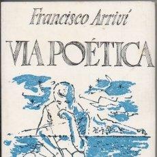 Libros de segunda mano: VIA POETICA - ARRIVI, FRANCISCO - A-POE-1901. Lote 182899132