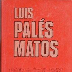 Libros de segunda mano: LUIS PALES MATOS, POESIA 1915 - 1956 - A-POE-1903. Lote 182900693