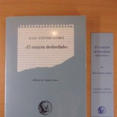 Libros de segunda mano: EL CORAZÓN DESBORDADO / JULIO ANTONIO GÓMEZ / 1989. OLIFANTE. Lote 183055840