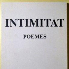 Libros de segunda mano: RIBOT, PERE - INTIMITAT. POEMES - RIELLS 1992. Lote 183165657