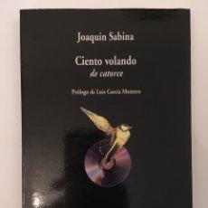 Libros de segunda mano: CIENTO Y VOLANDO DE CATORCE - JOAQUÍN SABINA. Lote 183283916