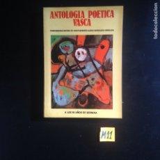 Libros de segunda mano: ANTOLOGÍA POÉTICA VASCA. Lote 183324180