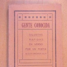 Libros de segunda mano: GENTE CONOCIDA. SILUETAS RÁPIDAS EN VERSO POR UN POETA DE ESTA CORONADA VILLA / TERCERA SERIE / 1918. Lote 183353648