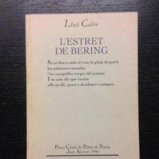 Libros de segunda mano: L'ESTRET DE BERING, CALVO, LLUIS, PREMI CIUTAT DE PALMA DE POESIA JOAN ALCOVER 1996. Lote 183417055