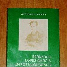 Libros de segunda mano: JIMÉNEZ ALMAGRO, ANTONIO. BERNARDO LÓPEZ, UN POETA IGNORADO. Lote 183462267