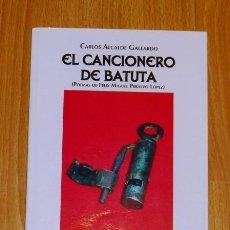 Libros de segunda mano: EL CANCIONERO DE BATUTA : (POEMAS DE FÉLIX MIGUEL PERALVO LÓPEZ) / SELECC., CARLOS ALCALDE GALLARDO. Lote 183462387