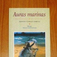 Libros de segunda mano: CABELLO JIMÉNEZ, ALFONSO. AURAS MARINAS : POEMAS (DORALICE) / PRÓLOGO DE MANUEL GAHETE JURADO. - 1ª . Lote 183462442