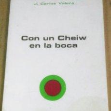 Libros de segunda mano: J. CARLOS VALERA, CON UN CHEIW EN LA BOCA, EL TORO DE BARRO, DICIEMBRE DE 1983, MADRID, 1984,. Lote 183590105