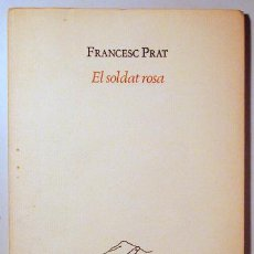 Libros de segunda mano: PRAT, FRANCESC - EL SOLDAT ROSA - VALENCIA 1983. Lote 183812367