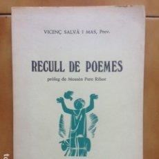 Libros de segunda mano: VICENÇ SALVÀ I MAS - RECULL DE POEMES - PRÒLEG DE MOSSÈN PERE RIBOT - BARCELONA 1981. Lote 183813198