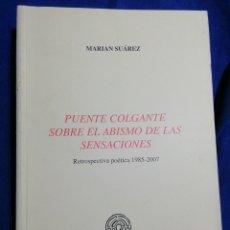 Libros de segunda mano: PUENTE COLGANTE SOBRE EL ABISMO DE LAS SENSACIONES. MARIAN SUÁREZ. Lote 183862073