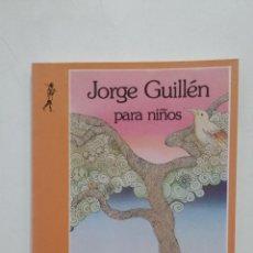 Libros de segunda mano: JORGE GUILLÉN PARA NIÑOS. JORGE GUILLÉN. EDICIONES DE LA TORRE. TDK364. Lote 183903431