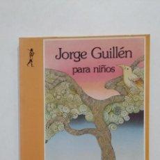 Libros de segunda mano: JORGE GUILLÉN PARA NIÑOS. JORGE GUILLÉN. EDICIONES DE LA TORRE. TDK364. Lote 183903476