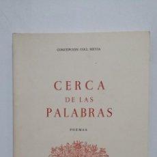 Libros de segunda mano: CERCA DE LAS PALABRAS. CONCEPCIÓN COLL HEVIA. MALLORCA 1990. TDK364. Lote 183903606