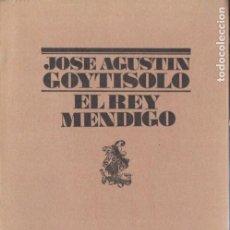 Libros de segunda mano: JOSÉ AGUSTÍN GOYTISOLO : EL REY MENDIGO (LUMEN, 1988) PRIMERA EDICIÓN. Lote 184021665
