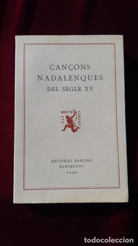 CANÇONS NADALENQUES DEL SEGLE XV. ELS NOSTRES CLÀSSICS Nº 65 - AA.VV. - BARCINO 1949 (Libros de Segunda Mano (posteriores a 1936) - Literatura - Poesía)