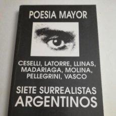 Libros de segunda mano: SIETE SURREALISTAS ARGENTINOS (CESELLI , LATORRE, LLINÁS, MADARIAGA, MOLINA, PELLEGRINI, VASCO). Lote 184399902