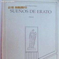 Libros de segunda mano: SUEÑOS DE ERATO - JESÚS GARCÍA SOLANO - MARCHENA 1989 - DIBUJOS RAMÓN PONCE. . Lote 184553466