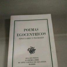 Libros de segunda mano: POEMAS EGOCÉNTRICOS SINGULARES Y PLURALES. 1994. Lote 184902673