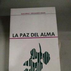 Libros de segunda mano: LA PAZ DEL ALMA - GUILLERMO FERNÁNDEZ-SHAW. Lote 185667247