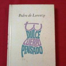 Livros em segunda mão: PEDRO DE LORENZO. TU DULCE CUERPO PENSADO. POESIA. Lote 185739402