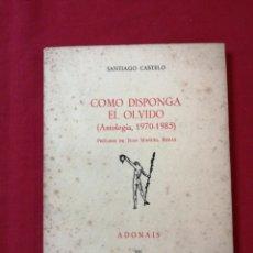 Livres d'occasion: POESIA. COMO DISPONGA EL OLVIDO. SANTIAGO CASTELO. GRANJA DE TORREHERMOSA. BADAJOZ. Lote 185743042